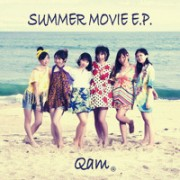Qam 1st E.P.「SUMMER MOVIE E.P.」